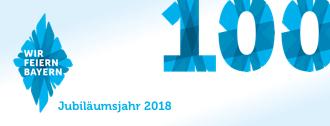 Jubiläumsjahr 2018 WIR FEIERN BAYERN