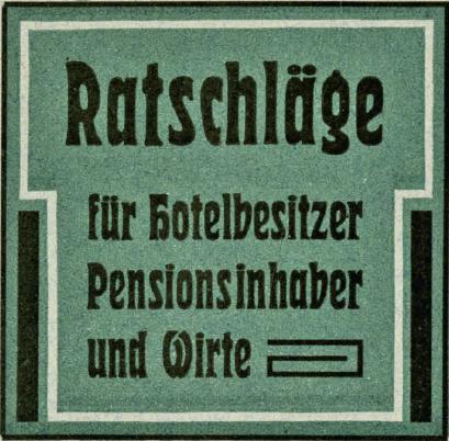 """""""Ratschläge für Hotelbesitzer, Pensionsinhaber und Wirte vom Verein zur Hebung des Fremdenverkehrs in Bayern und dem Hochlande"""", um 1912"""